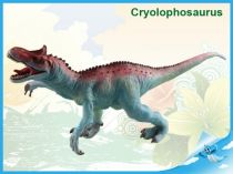 Dinosaurus - Cryolophosaurus